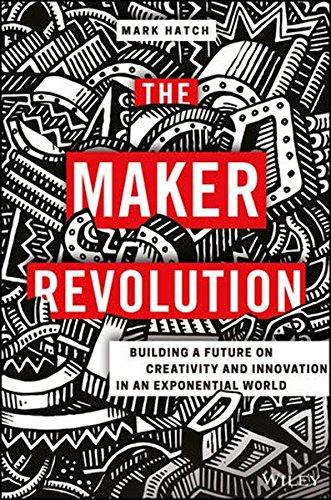 Maker Revolution Creativity Innovation Exponential PDF