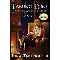 Taming Riki Volume II: A World Divided, Part 1 (Volume 2)