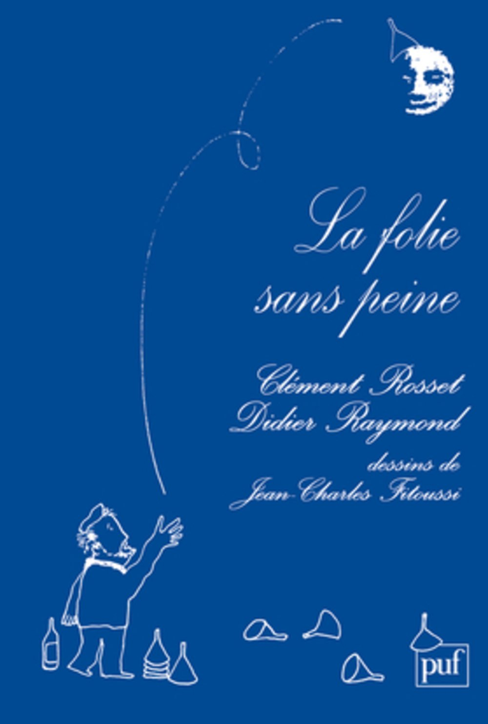 La Folie sans peine - Clément Rosset