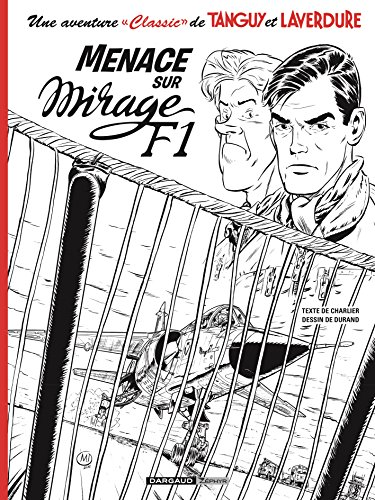 une aventure classic de tanguy et laverdure, tome 1 : menace sur mirage f1