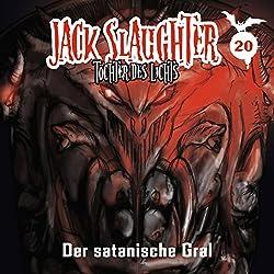 Der satanische Gral (Jack Slaughter - Tochter des Lichts 20)