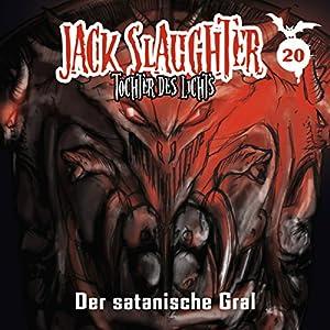 Der satanische Gral (Jack Slaughter - Tochter des Lichts 20) Hörspiel