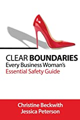Clear Boundaries: Every Business Woman's Essential Safety Guide Paperback