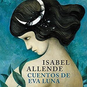 Cuentos de Eva Luna [The Stories of Eva Luna] Audiobook
