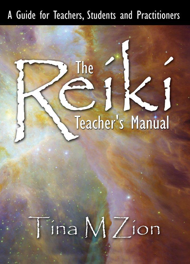 The reiki teachers manual tina m zion 9781608081325 amazon the reiki teachers manual tina m zion 9781608081325 amazon books fandeluxe Gallery