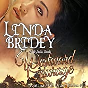 Westward Courage: Montana Mail Order Brides, Book 17 | Linda Bridey