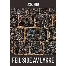 Feil side av lykke (Norwegian Edition)