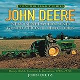 John Deere New Generation and Generation II Tractors, John Dietz, 0760336008