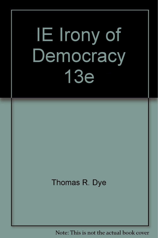 IE Irony of Democracy 13e pdf epub