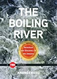 : The Boiling River: Adventure and Discovery in the Amazon (TED Books)