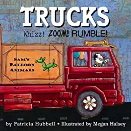 Trucks: Whizz! Zoom! Rumble! by [Hubbell, Patricia]