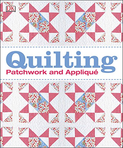 Quilting: Patchwork and Appliqué