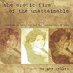The Erotic Fire of the Unattainable