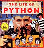 The Life of Python, George Perry, 1862057621