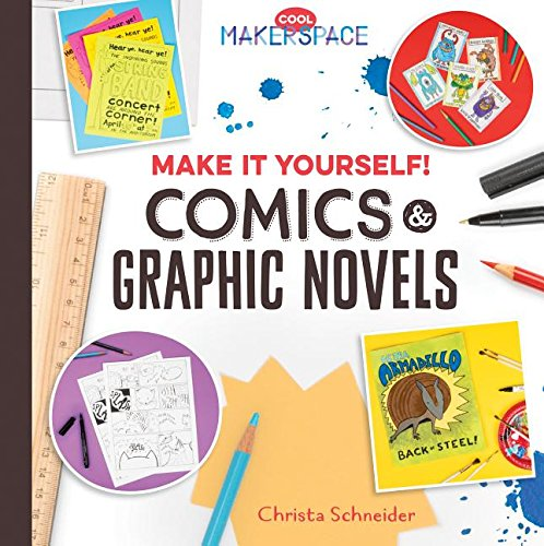 Make It Yourself! Comics & Graphic Novels (Cool Makerspace)