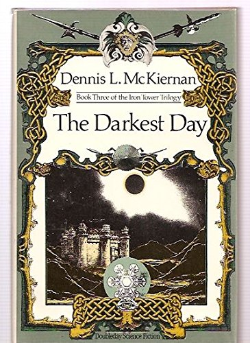 The darkest day (Book three of The iron tower trilogy)