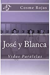 Jose y Blanca, Vidas Paralelas: Vidas Paralelas (Spanish Edition) Paperback