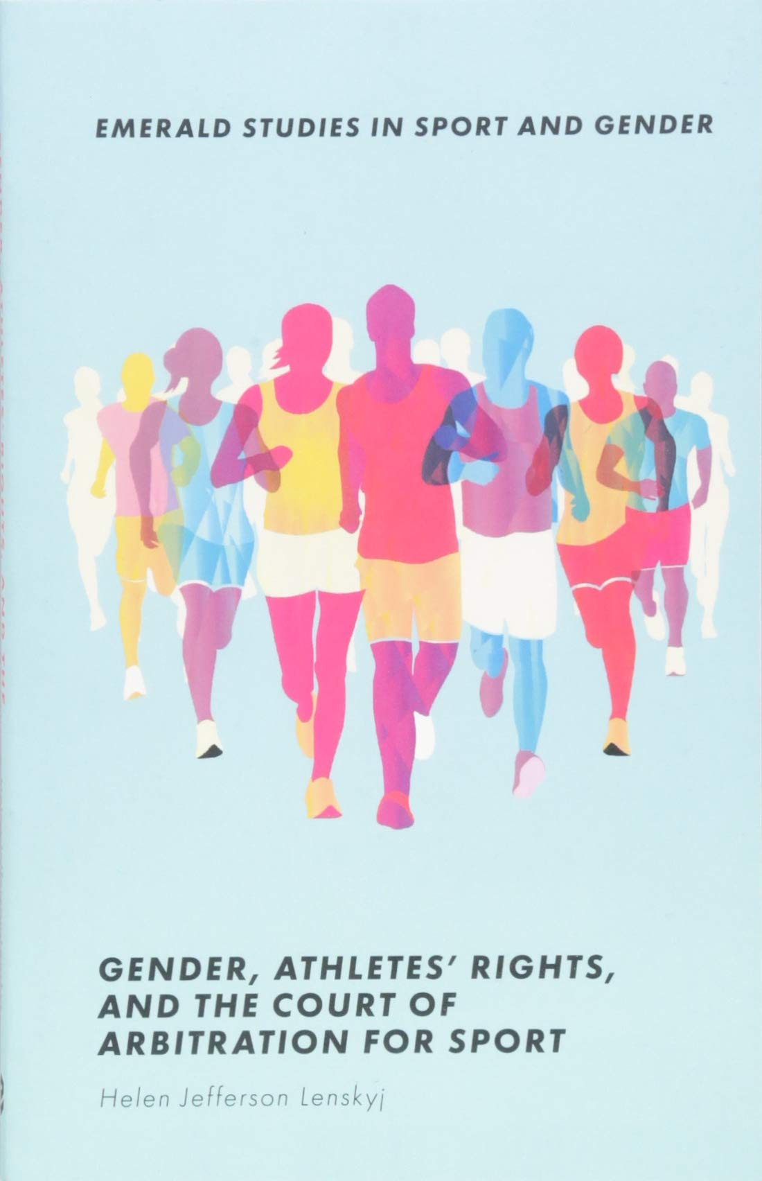 Gender Athletes' Rights And The Court Of Arbitration For Sport  Emerald Studies In Sport And Gender