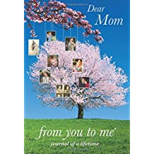 Dear Mom, from you to me : Memory Journal capturing your mother's own amazing stories (Journals of a Lifetime)