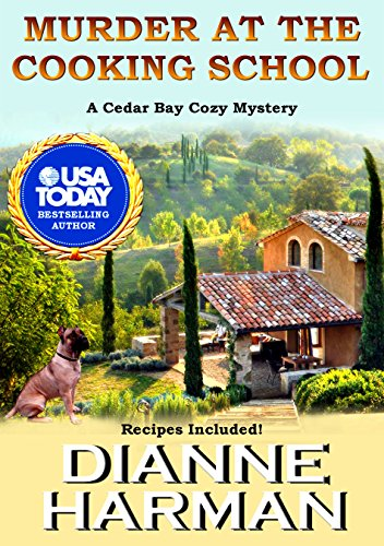 Murder At The Cooking School Book 7 Of Cedar Bay Cozy Mystery Series By