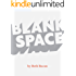 Blank Space: A story about reading for 7-10 year old reluctant readers