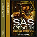 Colombian Cocaine War: SAS Operation Audiobook by David Monnery Narrated by Joseph Balderrama