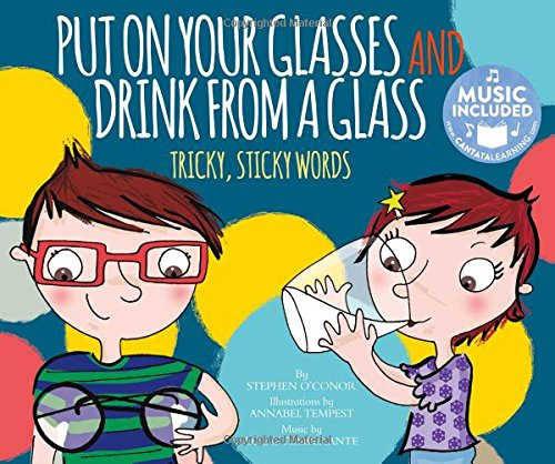 Put on Your Glasses and Drink from a Glass: Tricky, Sticky Words (Read, Sing, Learn: - Picture Glasses Put On A