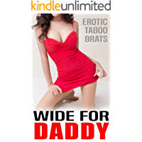 Wide For Daddy (Erotic Taboo Brats)
