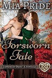 Forsworn Fate: A Sisters of Danu Novella: A Celtic Historical Romance
