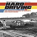 Hard Driving: The Wendell Scott Story Audiobook by Brian Donovan Narrated by Kiff VandenHeuvel
