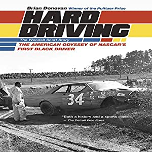 Hard Driving: The Wendell Scott Story Audiobook