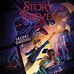 Secret Origins: Story Thieves, Book 3 | James Riley