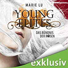 Das Bündnis der Rosen (Young Elites 2) Hörbuch von Marie Lu Gesprochen von: Dagmar Bittner