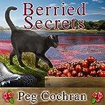 Berried Secrets: Cranberry Cove Mysteries Series #1   Peg Cochran