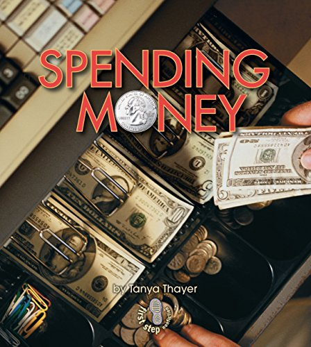 Spending Money (First Step Nonfiction) by Brand: Lerner Publications