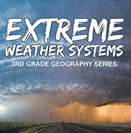 Extreme Weather Systems Geography Childrens ebook
