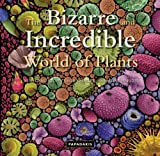 img - for The Bizarre and Incredible World of Plants book / textbook / text book
