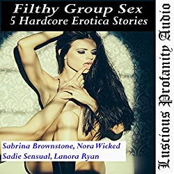 Filthy Group Sex: 5 Hardcore Erotica Stories