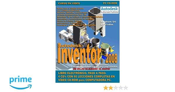 Amazon.com: Autodesk Inventor 2008 (Spanish Edition) (9789709940350): Abraham Uri y Ari Viadas, Virginia Viadas, Pablo Viadas: Books