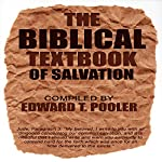 The Biblical Textbook of Salvation | Edward T. Pooler
