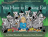 Download You Have to Fucking Eat in PDF ePUB Free Online