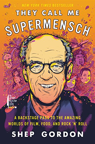 036af02259 They Call Me Supermensch  A Backstage Pass to the Amazing Worlds of ...
