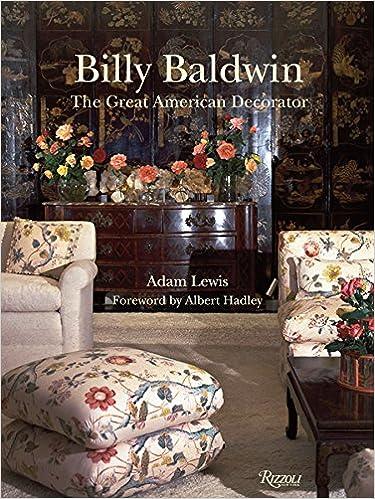 Billy Baldwin: The Great American Decorator: Adam Lewis, Albert Hadley:  8601423204246: Amazon.com: Books