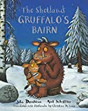 img - for The Shetland Gruffalo's Bairn: The Gruffalo's Child in Shetland Scots (Scots Edition) book / textbook / text book