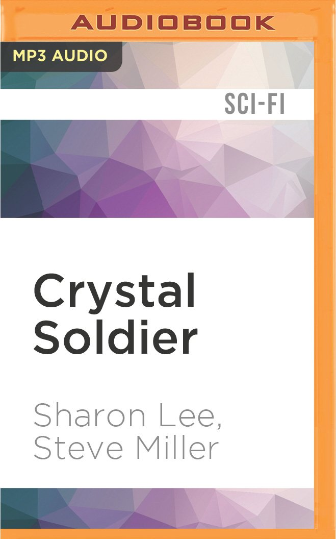 Crystal soldier liaden universe books of before sharon lee steve crystal soldier liaden universe books of before sharon lee steve miller kevin t collins 0889290477804 amazon books fandeluxe Choice Image
