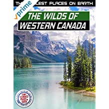 The Coolest Places on Earth: The Wilds of Western Canada and the Territories