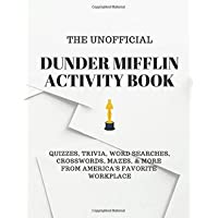 The Unofficial Dunder Mifflin Activity Book: Quizzes, Trivia, Word Searches, Crosswords, Mazes, & More From America's…