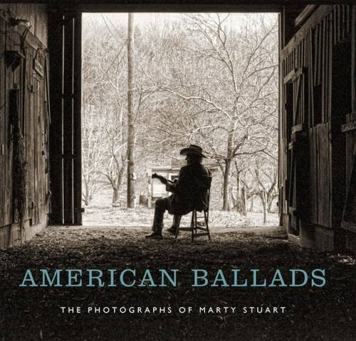 Stuart Photograph (American Ballads: The Photographs of Marty Stuart (A Frist Art Museum Title))