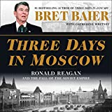 #5: Three Days in Moscow: Ronald Reagan and the Fall of the Soviet Empire