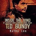 Ted Bundy: Inside the Mind of America's Most Glorified Serial Killer | Kathy Lee